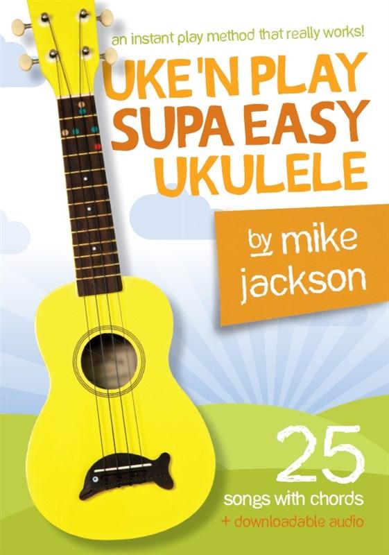 Ukulele Lessons Uke N Play Supa Easy Ukulele By Mike Jackson