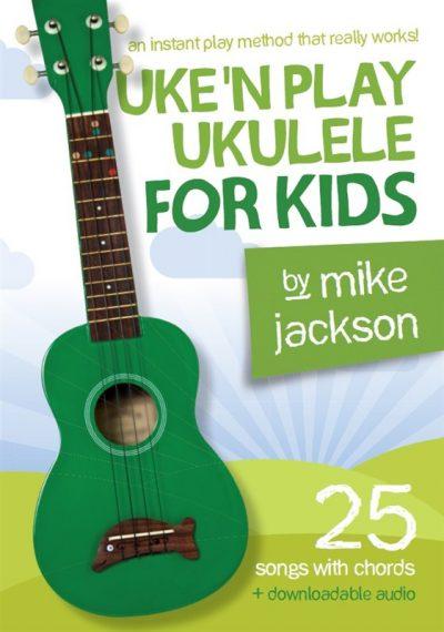Mike Jackson's Uke 'n Play Ukulele for Kids