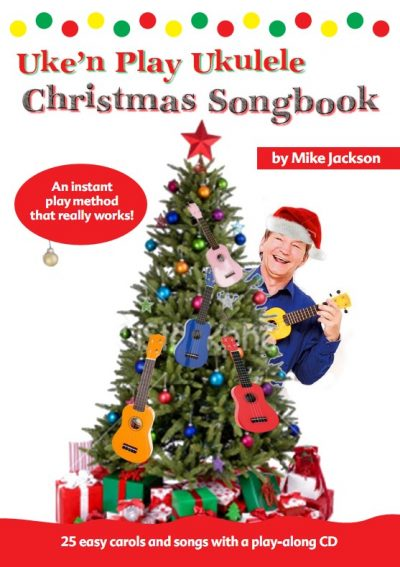 Mike Jackson's Uke 'n Play Christmas Songbook